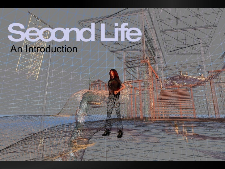 Second Life An Introduction