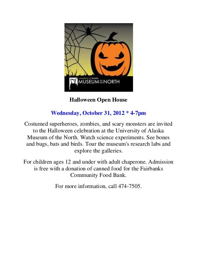 Halloween Open House           Wednesday, October 31, 2012 * 4-7pmCostumed superheroes, zombies, and scary monsters are in...