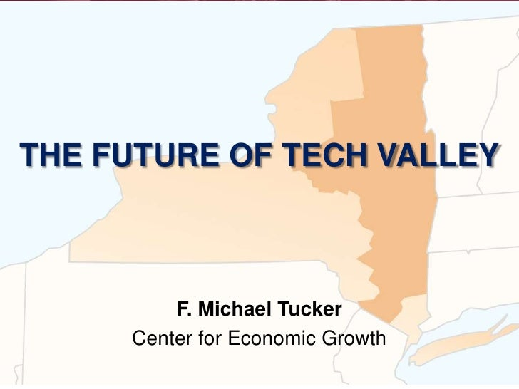 The Future of Tech Valley Mike Tucker CEO of Center for Economic Growth
