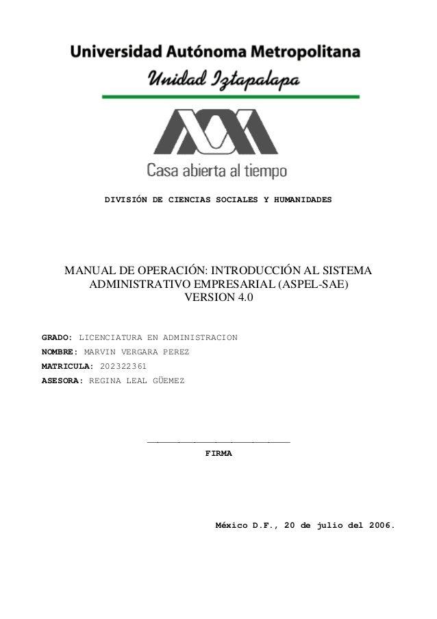 DIVISIÓN DE CIENCIAS SOCIALES Y HUMANIDADES MANUAL DE OPERACIÓN: INTRODUCCIÓN AL SISTEMA ADMINISTRATIVO EMPRESARIAL (ASPEL...