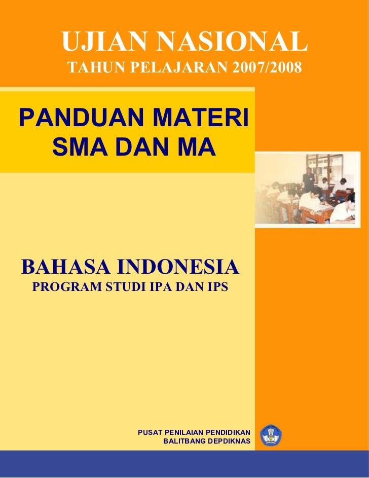 UJIAN NASIONAL         TAHUN PELAJARAN 2007/2008PANDUAN MATERI  SMA DAN MABAHASA INDONESIAPROGRAM STUDI IPA DAN IPS       ...