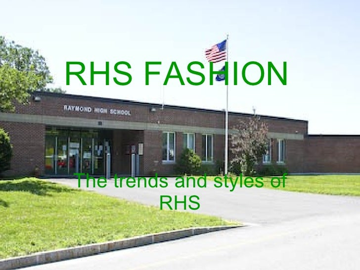 RHS FASHION The trends and styles of RHS