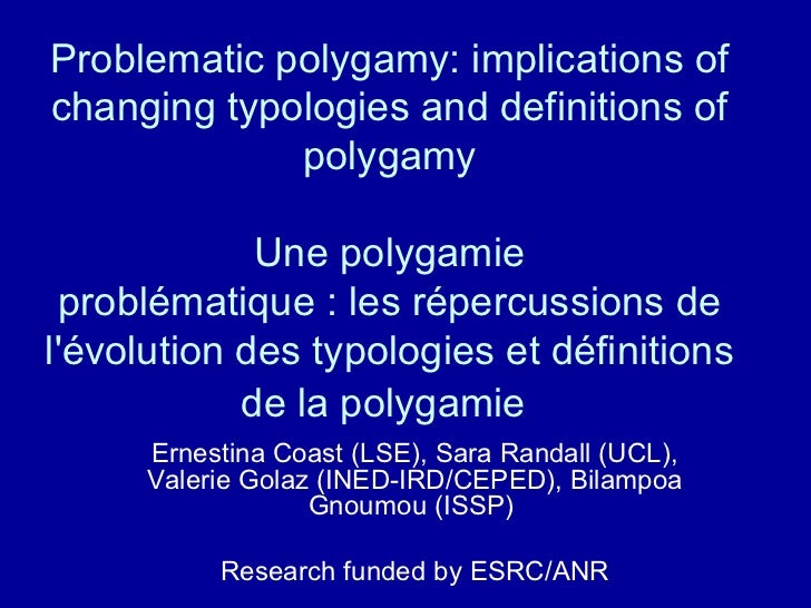 Problematic polygamy: implications of changing typologies and definitions of polygamy  Une polygamie  problématique : les ...