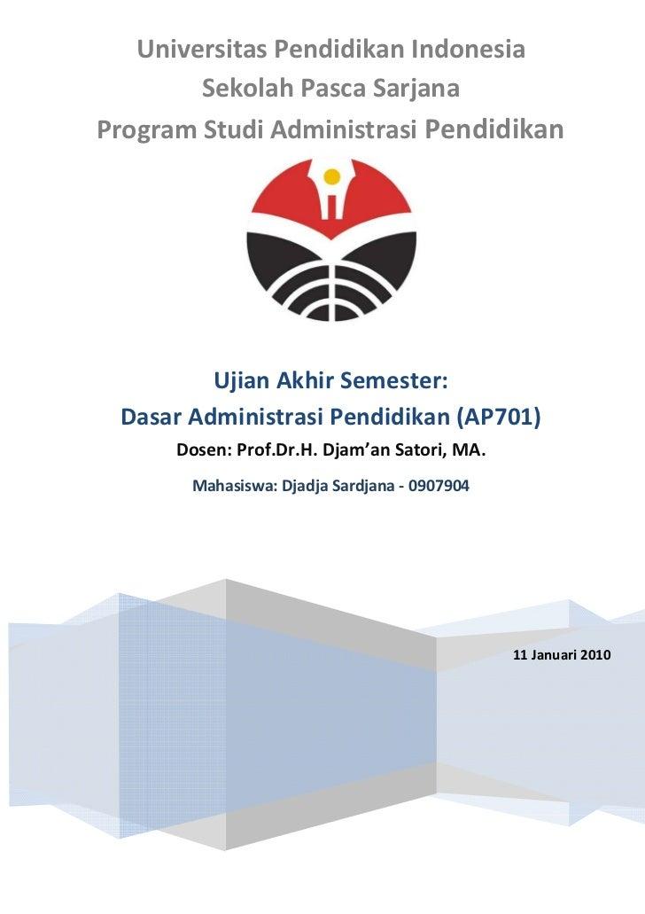 Universitas Pendidikan Indonesia         Sekolah Pasca Sarjana Program Studi Administrasi Pendidikan              Ujian Ak...