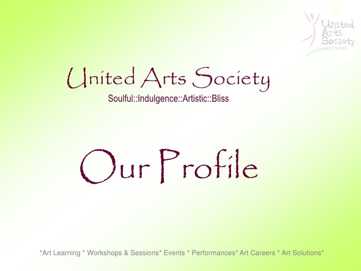 United Arts Society                      Soulful::Indulgence::Artistic::Bliss                 Our Profile  *Art Learning *...