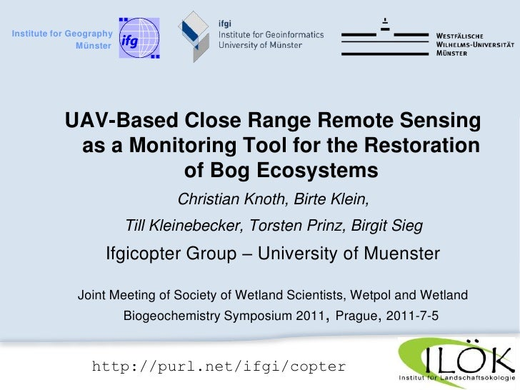 Institute for Geography     <br />    Münster<br />UAV-Based Close Range Remote Sensing as a Monitoring Tool for the Resto...