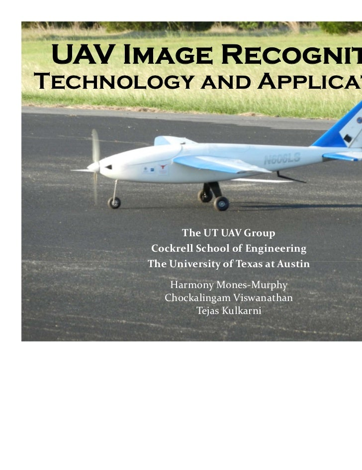 UAV Image RecognitionTechnology and Applications             The UT UAV Group        Cockrell School of Engineering       ...