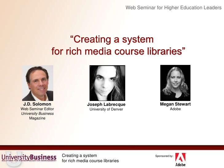 """Web Seminar for Higher Education Leaders<br />""""Creating a system for rich media course libraries""""<br />Megan Stewart Adobe..."""