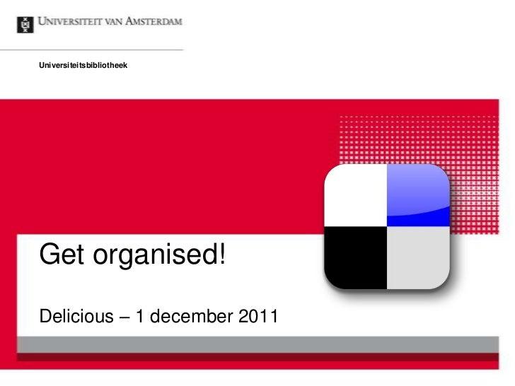 UniversiteitsbibliotheekGet organised!Delicious – 1 december 2011