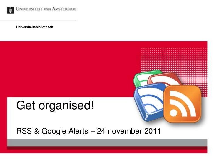 Get organised: RSS & Google Alerts