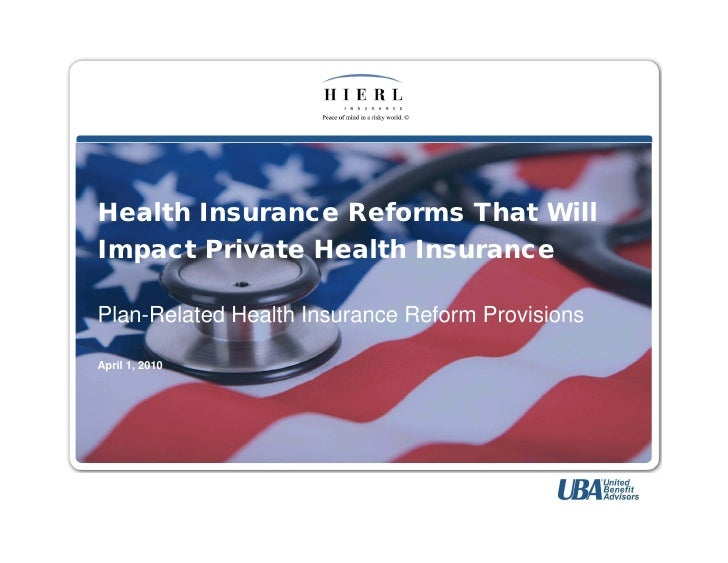 HEALTH INSURANCE REFORMS THAT WILL IMPACT PRIVATE HEALTH INSURANCE     Health Insurance Reforms That Will Impact Private H...