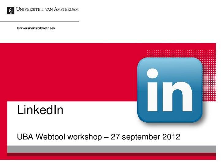 UniversiteitsbibliotheekLinkedInUBA Webtool workshop – 27 september 2012