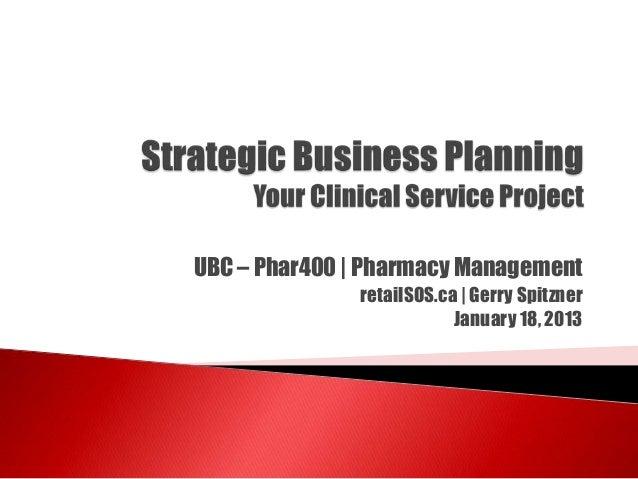 UBC – Phar400 | Pharmacy Management retailSOS.ca | Gerry Spitzner January 18, 2013