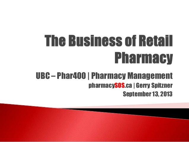 UBC Phar400 Business of Retail Pharmacy-13Sept2013