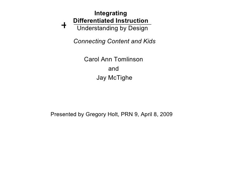 Integrating  Differentiated Instruction   Understanding by Design Connecting Content and Kids Carol Ann Tomlinson  and  Ja...