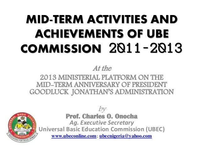 MID-TERM ACTIVITIES ANDACHIEVEMENTS OF UBECOMMISSION 2011-2013At the2013 MINISTERIAL PLATFORM ON THEMID-TERM ANNIVERSARY O...