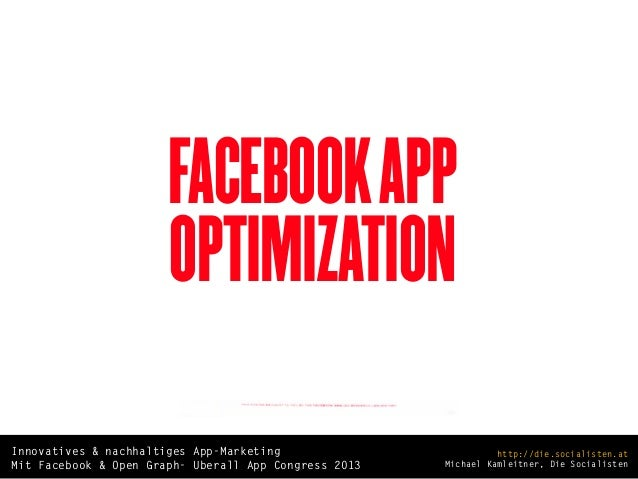 Facebook App Optimization - Innovatives & nachhaltiges App-Marketing mit Facebook & Open Graph