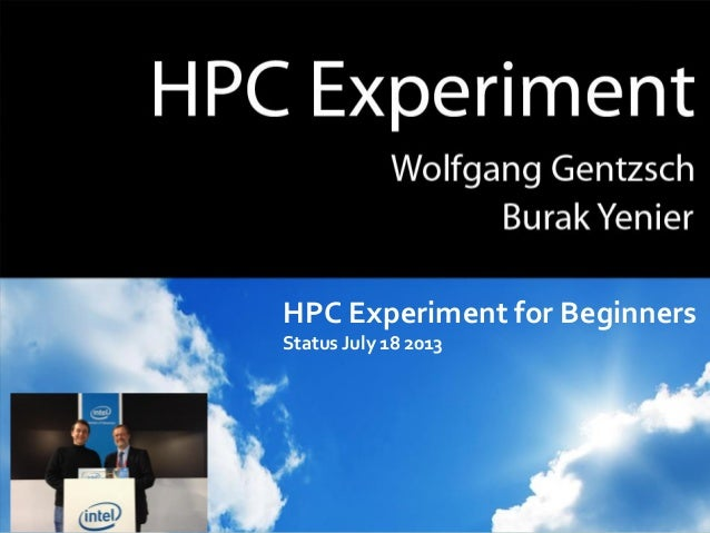HPC Experiment for Beginners Status July 18 2013
