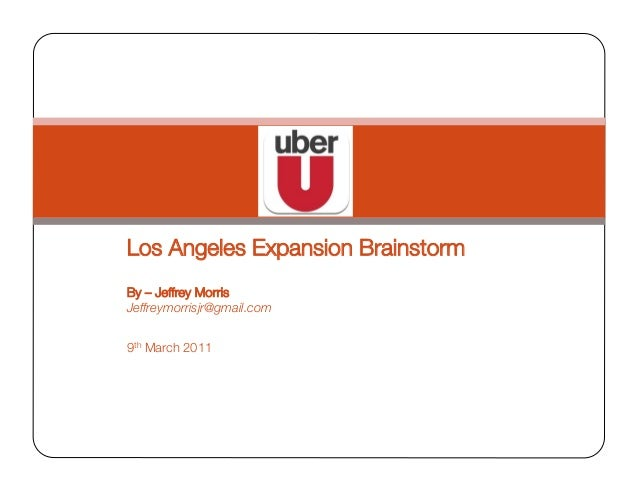 "Los Angeles Expansion Brainstorm 9th March 2011 By – Jeffrey Morris"" Jeffreymorrisjr@gmail.com"