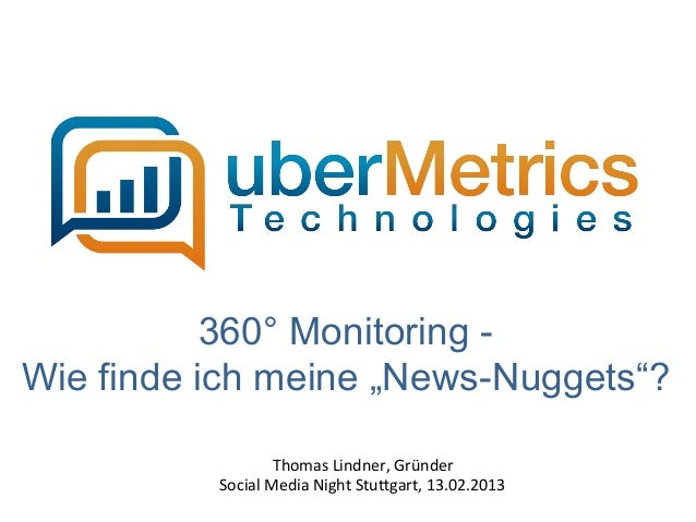"""360° Monitoring -Wie finde ich meine """"News-Nuggets""""?                     Thomas Lindner, Gründer           Social ..."""