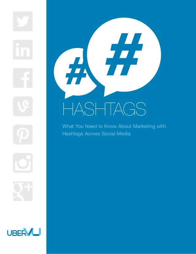What You Need to Know About Marketing with Hashtags Across Social Media