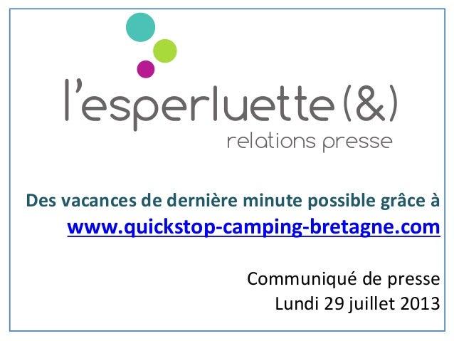 Des  vacances  de  dernière  minute  possible  grâce  à   www.quickstop-‐camping-‐bretagne.com      ...