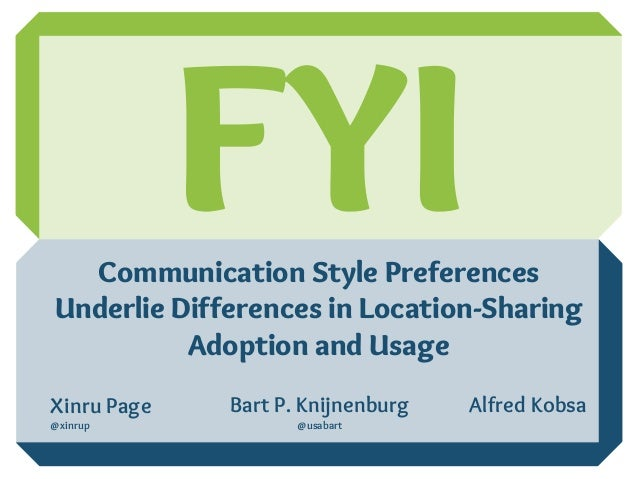 FYI: Communication Style Preferences Underlie Differences in Location-Sharing Adoption and Usage