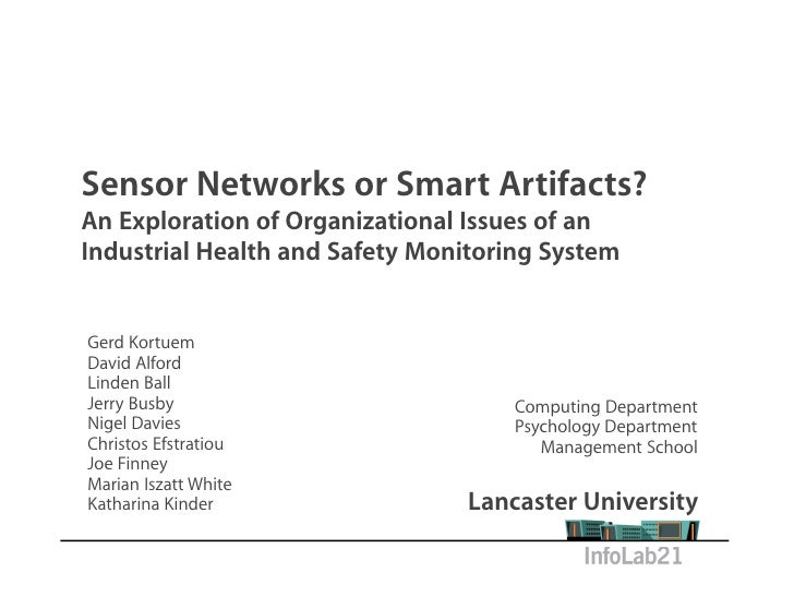 Sensor Networks or Smart Artifacts? An Exploration of Organizational Issues of an Industrial Health and Safety Monitoring ...