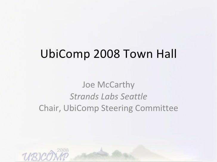 UbiComp2008 Town Hall