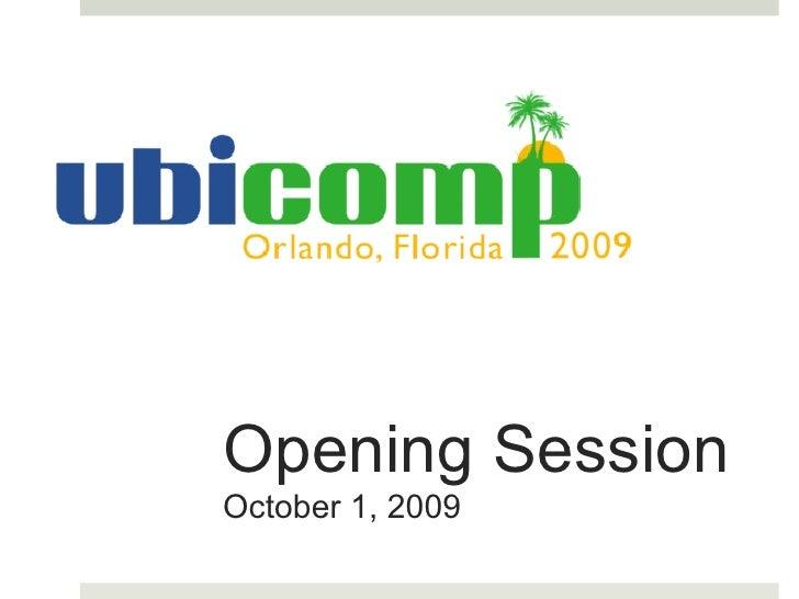 Ubicomp2009 Opening Remarks