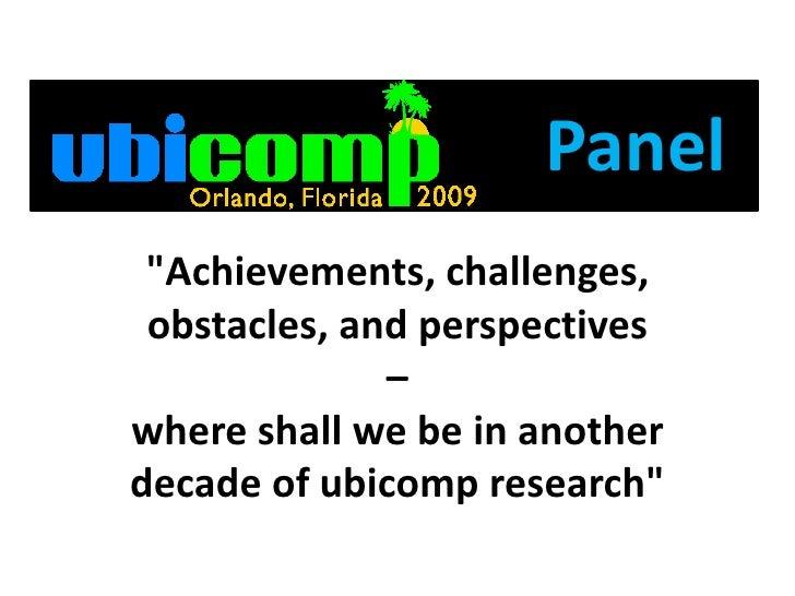 Ubicomp2009 Panel Introduction