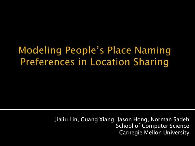 Modeling People's Place Naming Preferences in Location Sharing, at Ubicomp2010