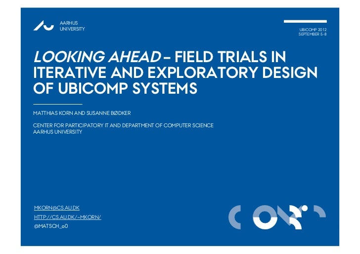 Looking ahead – field trials in iterative and exploratory design of ubicomp systems