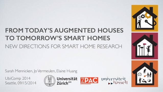 Ubicomp 2014 talk from today 39 s augmented houses to for Tomorrow homes