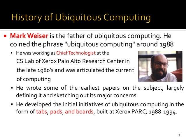 Ubiquitous Computing Weiser Mark Weiser Ubiquitous