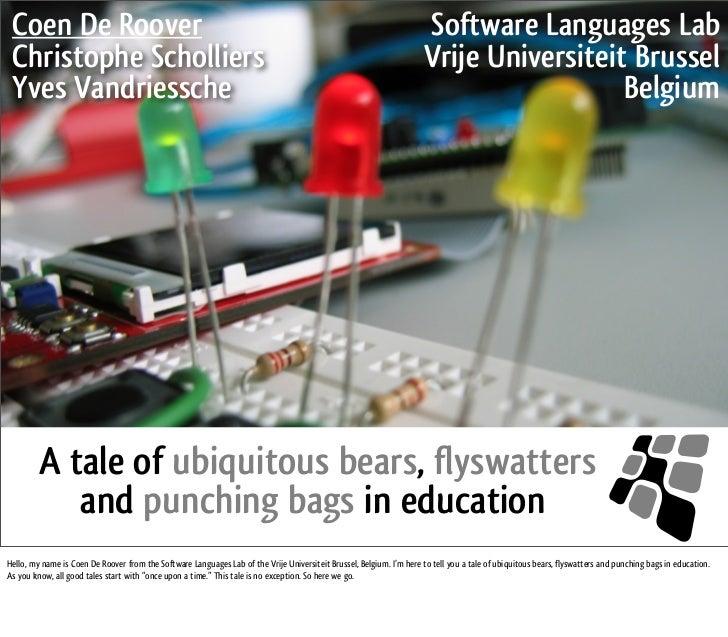 Coen De Roover              Software Languages LabChristophe Scholliers       Vrije Universiteit BrusselYves Vandriessche ...