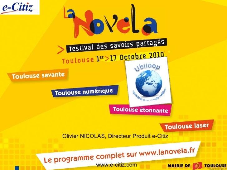 www.e-citiz.com Olivier NICOLAS, Directeur Produit e-Citiz
