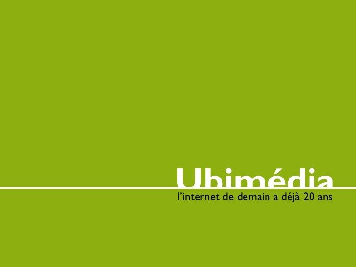 Ubimédial'internet de demain a déjà 20 ans