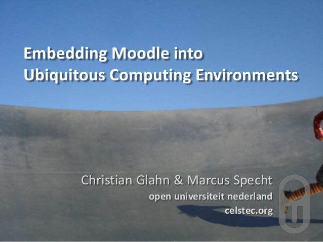 Embedding Moodle into Ubiquitous Computing Environments