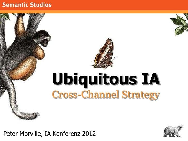 Ubiquitous IA: Cross-Channel Strategy