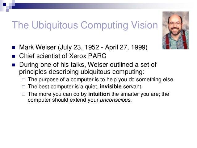 Ubiquitous Computing Weiser The Ubiquitous Computing