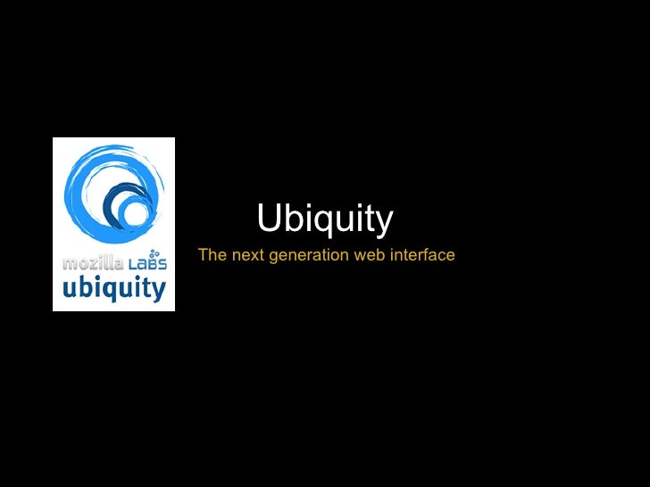 Ubiquity The next generation web interface