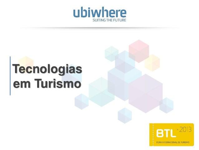 Tecnologias para o Turismo - BTL 2013