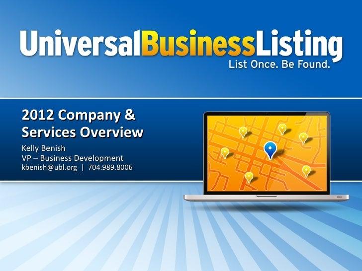 2012 Company &Services OverviewKelly BenishVP – Business Developmentkbenish@ubl.org | 704.989.8006