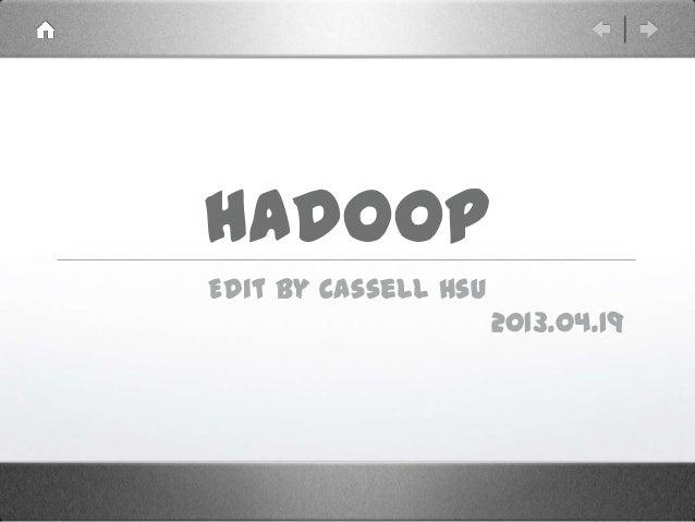 Hadoop Edit by Cassell Hsu 2013.04.19