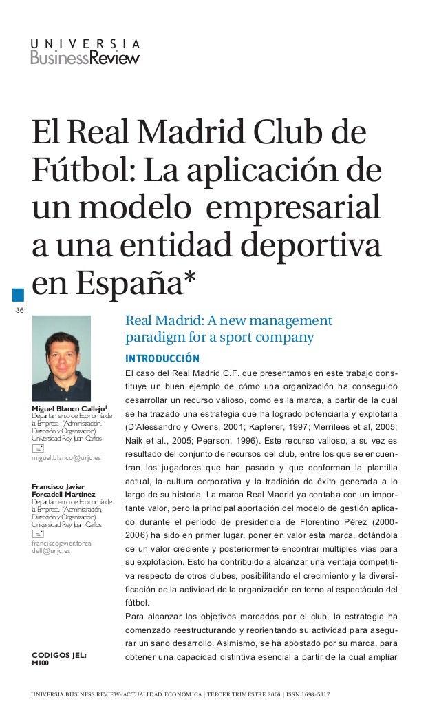 U N I V E R S I A     BusinessReview     El Real Madrid Club de     Fútbol: La aplicación de     un modelo empresarial    ...