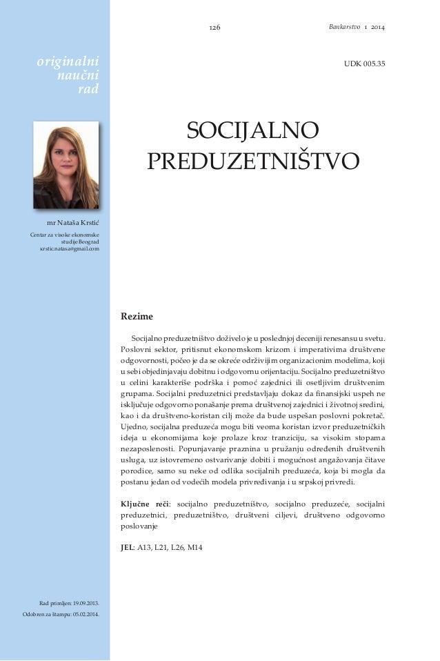 126 Bankarstvo 1 2014 SOCIJALNO PREDUZETNIŠTVO Rezime Socijalno preduzetništvo doživelo je u poslednjoj deceniji renesansu...