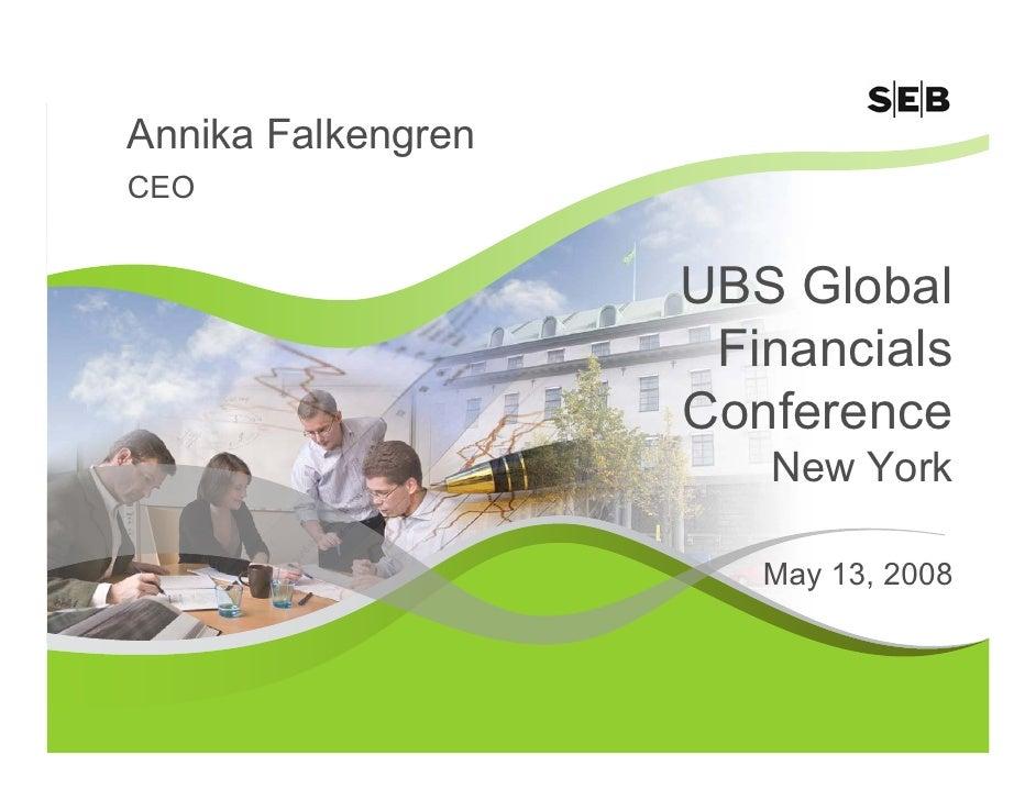 Annika Falkengren CEO                       UBS Global                      Financials                     Conference     ...