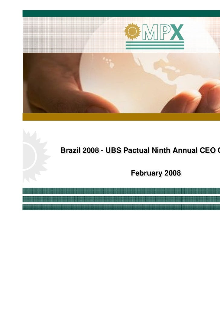 Brazil 2008 -- UBS Pactual Ninth Annual CEO ConferenceBrazil 2008 UBS Pactual Ninth Annual CEO Conference                 ...