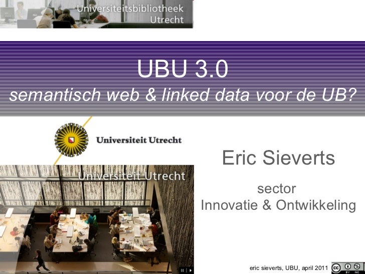 UBU 3.0: semantisch web & linked data voor de UB?